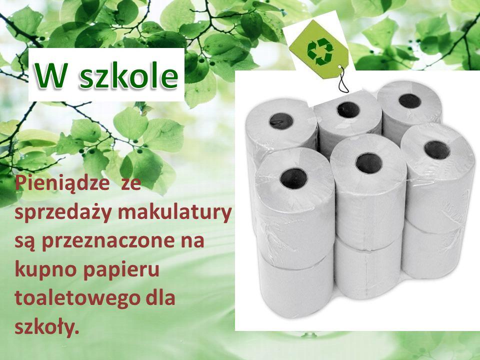W szkole Pieniądze ze sprzedaży makulatury są przeznaczone na kupno papieru toaletowego dla.