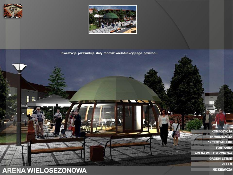 Inwestycja przewiduje stały montaż wielofunkcyjnego pawilonu.