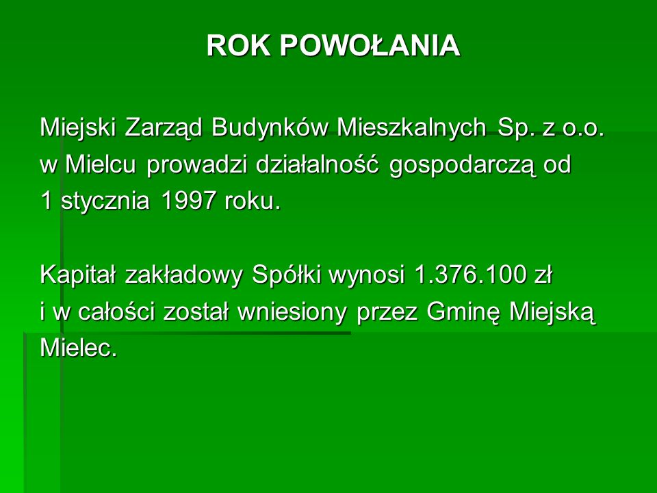 ROK POWOŁANIA Miejski Zarząd Budynków Mieszkalnych Sp. z o.o.