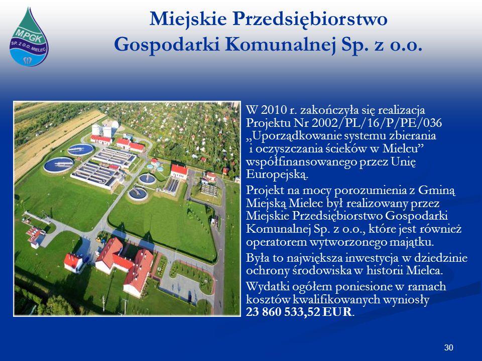 """W 2010 r. zakończyła się realizacja Projektu Nr 2002/PL/16/P/PE/036 """"Uporządkowanie systemu zbierania i oczyszczania ścieków w Mielcu współfinansowanego przez Unię Europejską."""