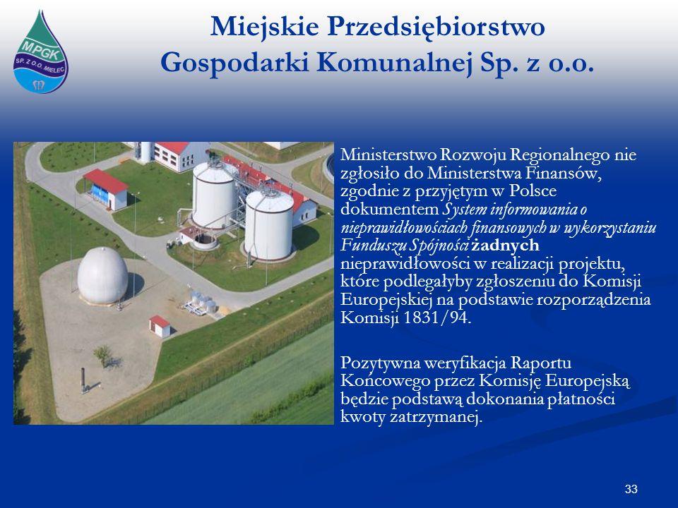 Ministerstwo Rozwoju Regionalnego nie zgłosiło do Ministerstwa Finansów, zgodnie z przyjętym w Polsce dokumentem System informowania o nieprawidłowościach finansowych w wykorzystaniu Funduszu Spójności żadnych nieprawidłowości w realizacji projektu, które podlegałyby zgłoszeniu do Komisji Europejskiej na podstawie rozporządzenia Komisji 1831/94.