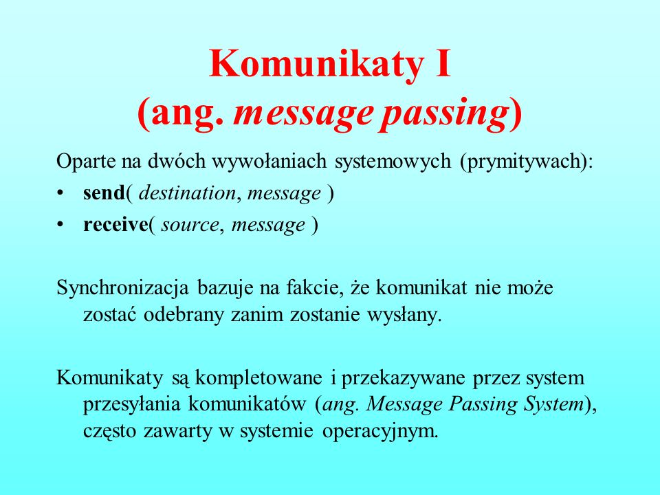 Komunikaty I (ang. message passing)