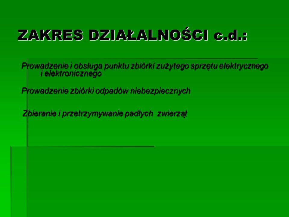 ZAKRES DZIAŁALNOŚCI c.d.:
