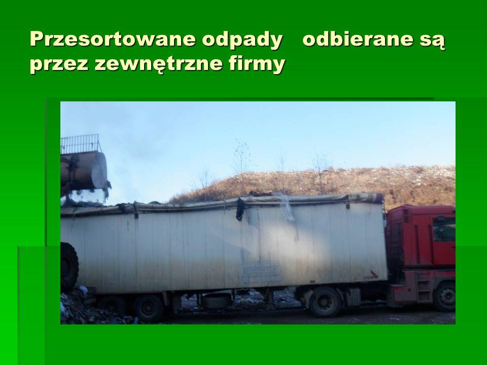 Przesortowane odpady odbierane są przez zewnętrzne firmy
