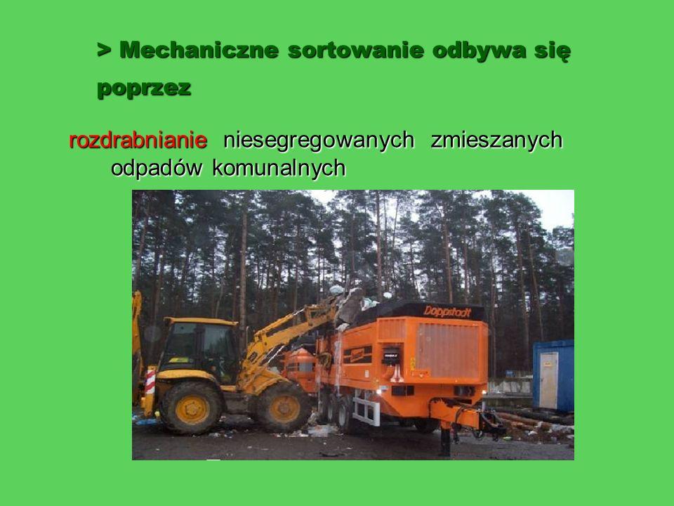 > Mechaniczne sortowanie odbywa się poprzez