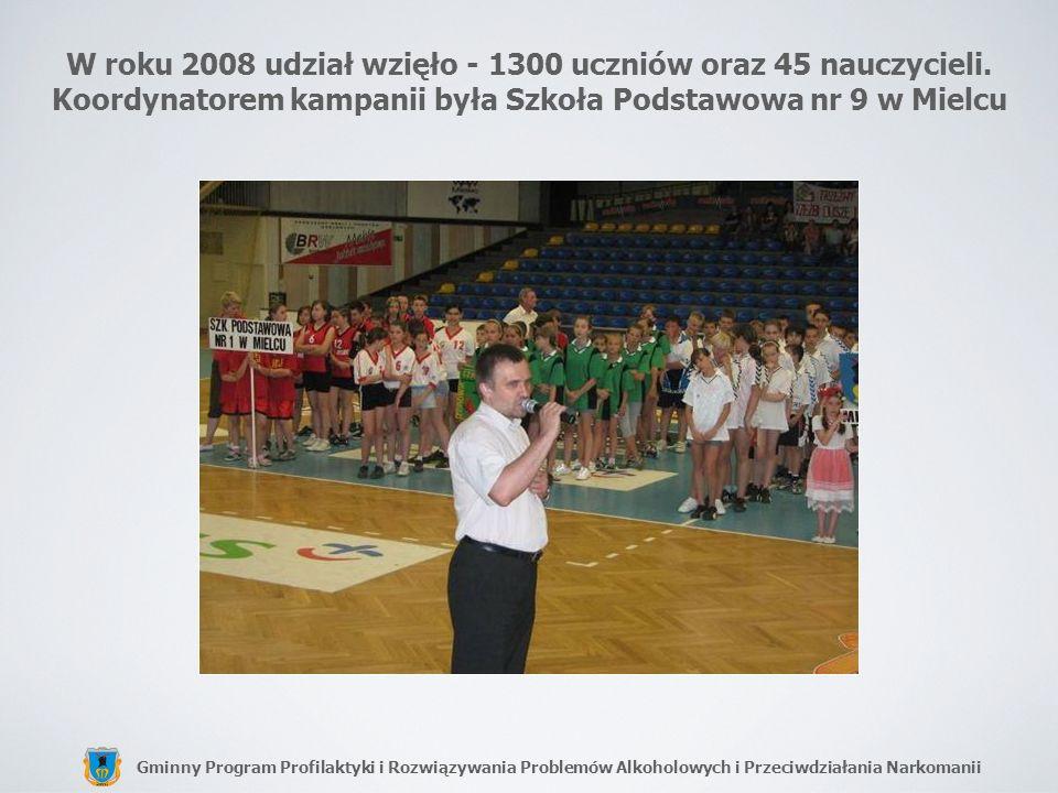 W roku 2008 udział wzięło - 1300 uczniów oraz 45 nauczycieli
