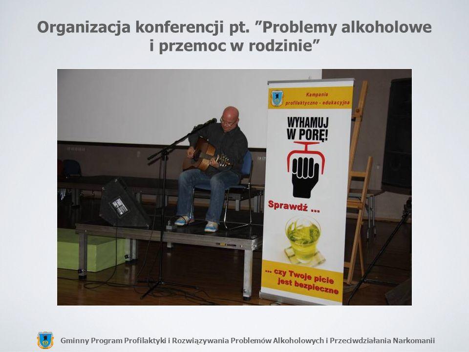 Organizacja konferencji pt. Problemy alkoholowe i przemoc w rodzinie