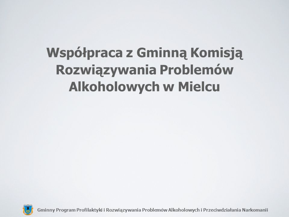 Współpraca z Gminną Komisją Rozwiązywania Problemów Alkoholowych w Mielcu