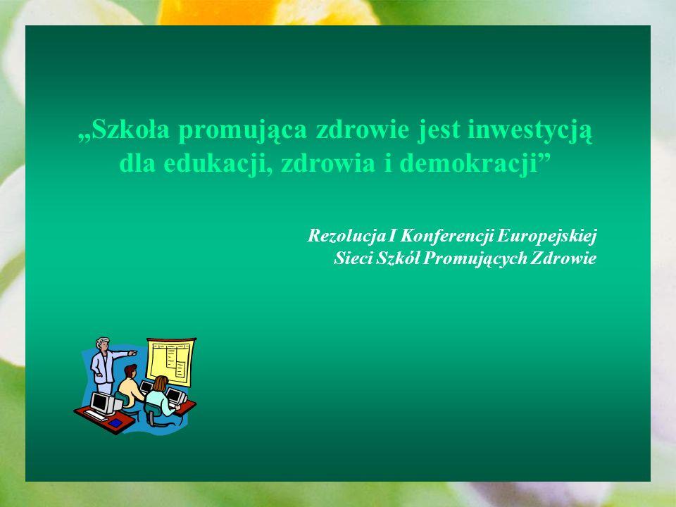 """""""Szkoła promująca zdrowie jest inwestycją dla edukacji, zdrowia i demokracji"""
