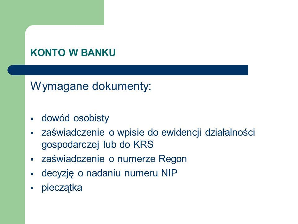 Wymagane dokumenty: KONTO W BANKU dowód osobisty