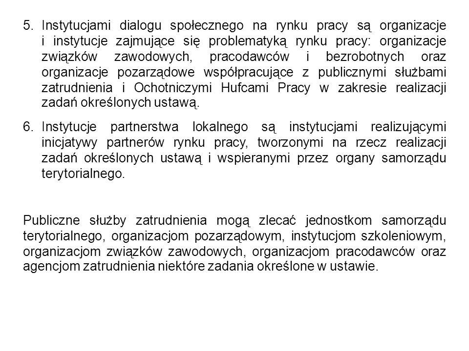 5. Instytucjami dialogu społecznego na rynku pracy są organizacje