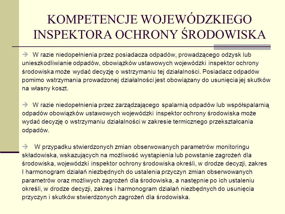 KOMPETENCJE WOJEWÓDZKIEGO INSPEKTORA OCHRONY ŚRODOWISKA