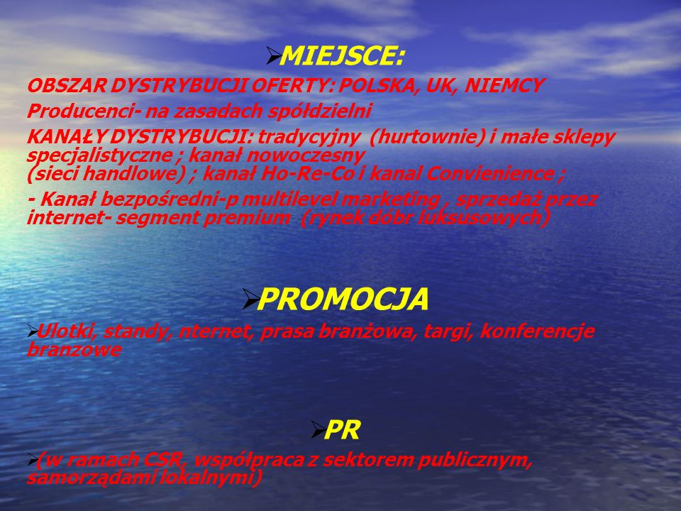 PROMOCJA MIEJSCE: PR OBSZAR DYSTRYBUCJI OFERTY: POLSKA, UK, NIEMCY