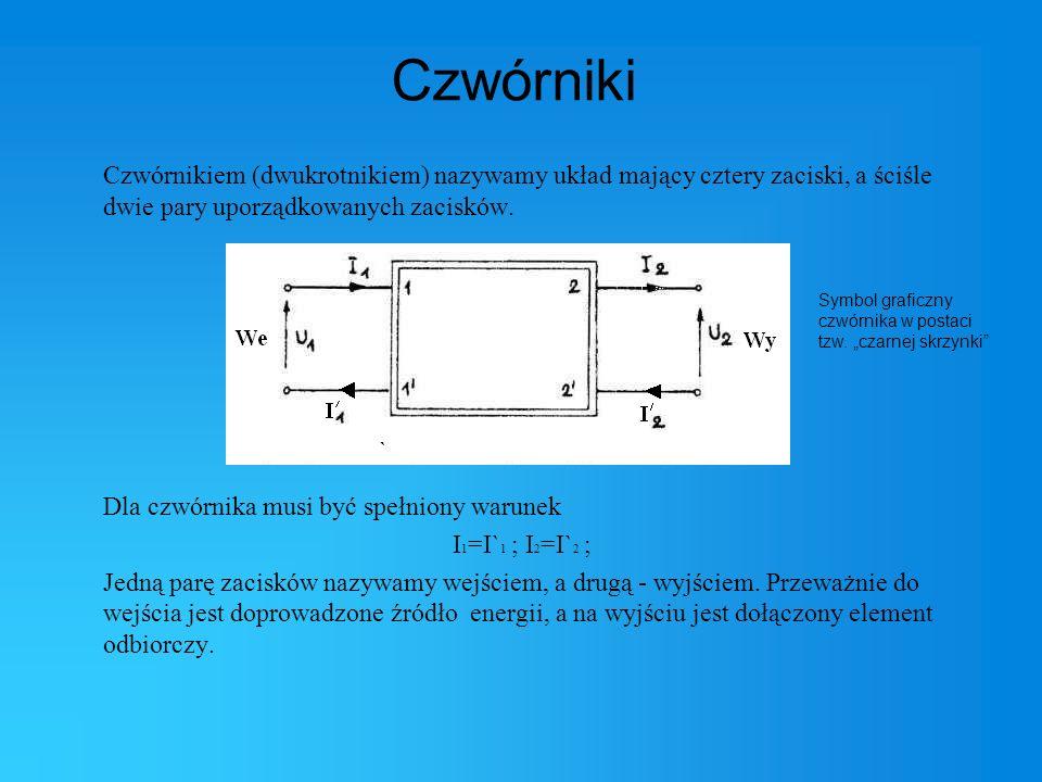CzwórnikiCzwórnikiem (dwukrotnikiem) nazywamy układ mający cztery zaciski, a ściśle dwie pary uporządkowanych zacisków.