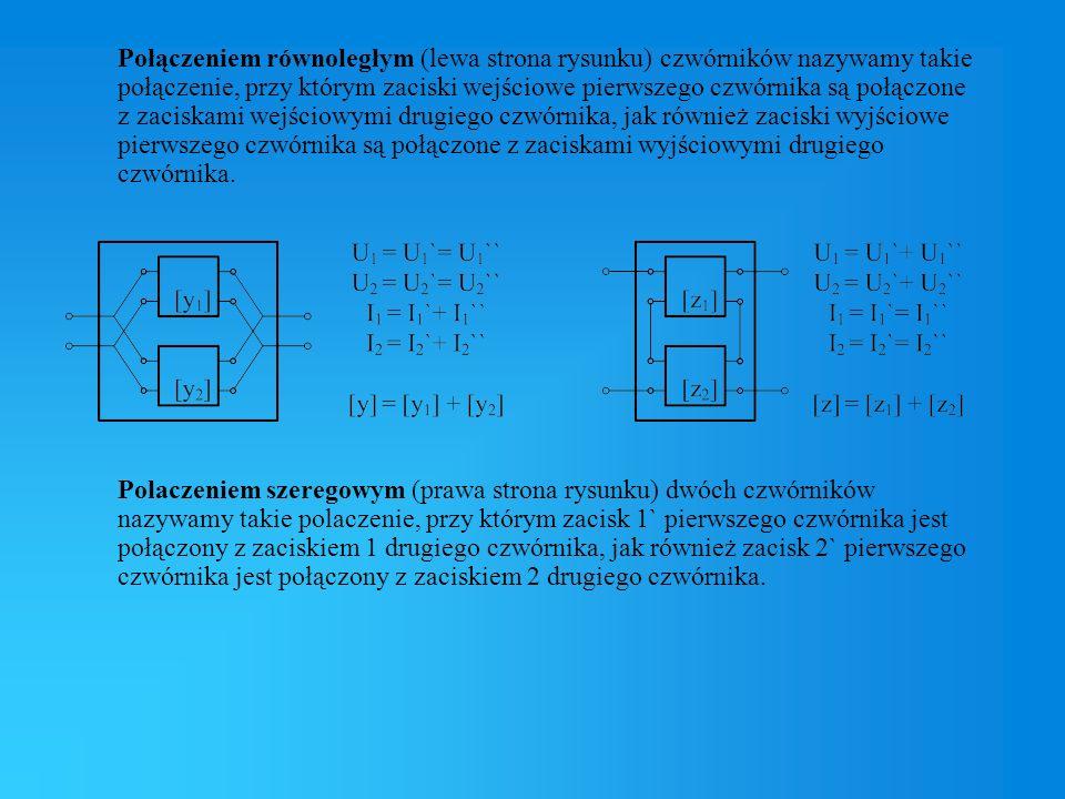 Połączeniem równoległym (lewa strona rysunku) czwórników nazywamy takie połączenie, przy którym zaciski wejściowe pierwszego czwórnika są połączone z zaciskami wejściowymi drugiego czwórnika, jak również zaciski wyjściowe pierwszego czwórnika są połączone z zaciskami wyjściowymi drugiego czwórnika.