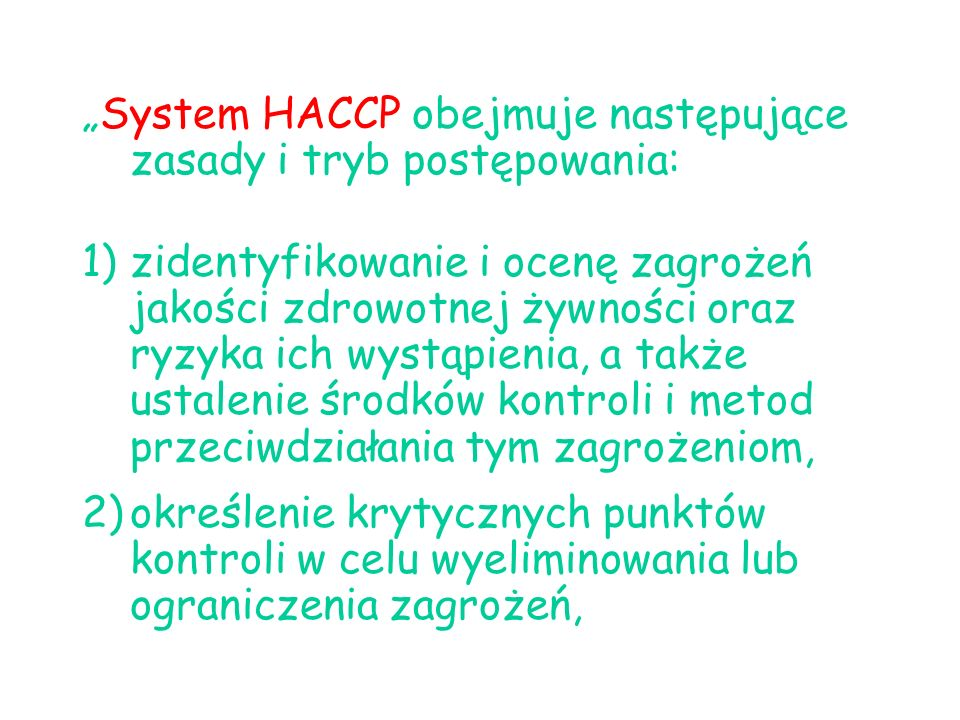 """""""System HACCP obejmuje następujące zasady i tryb postępowania:"""