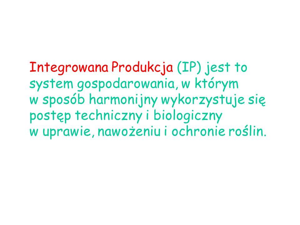 Integrowana Produkcja (IP) jest to system gospodarowania, w którym w sposób harmonijny wykorzystuje się postęp techniczny i biologiczny w uprawie, nawożeniu i ochronie roślin.