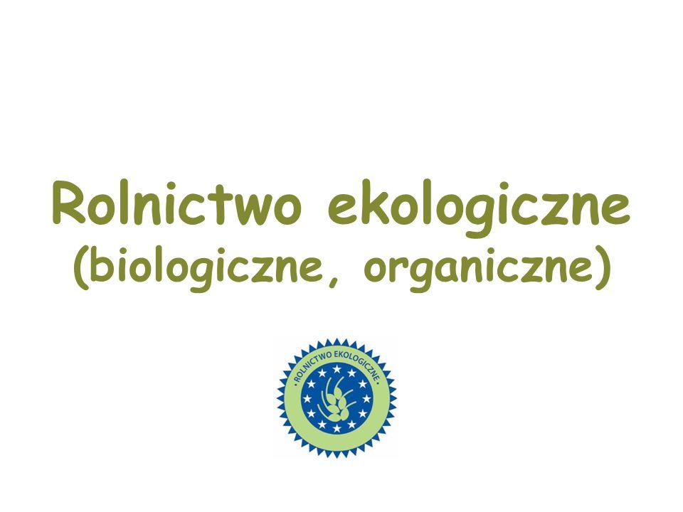 Rolnictwo ekologiczne (biologiczne, organiczne)