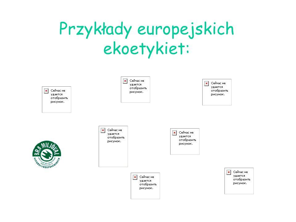 Przykłady europejskich ekoetykiet: