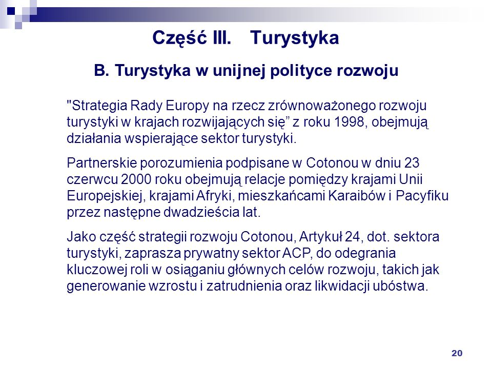 B. Turystyka w unijnej polityce rozwoju