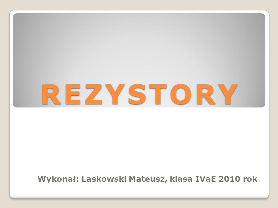 Wykonał: Laskowski Mateusz, klasa IVaE 2010 rok