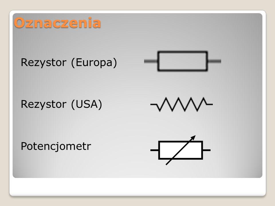 Oznaczenia Rezystor (Europa) Rezystor (USA) Potencjometr