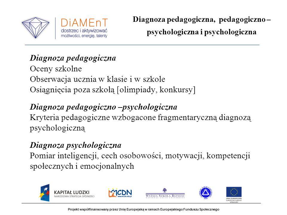 Diagnoza pedagogiczna, pedagogiczno –psychologiczna i psychologiczna