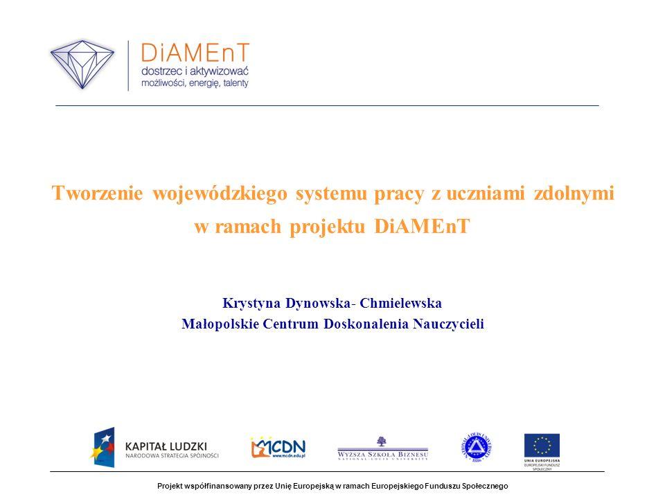 Tworzenie wojewódzkiego systemu pracy z uczniami zdolnymi w ramach projektu DiAMEnT