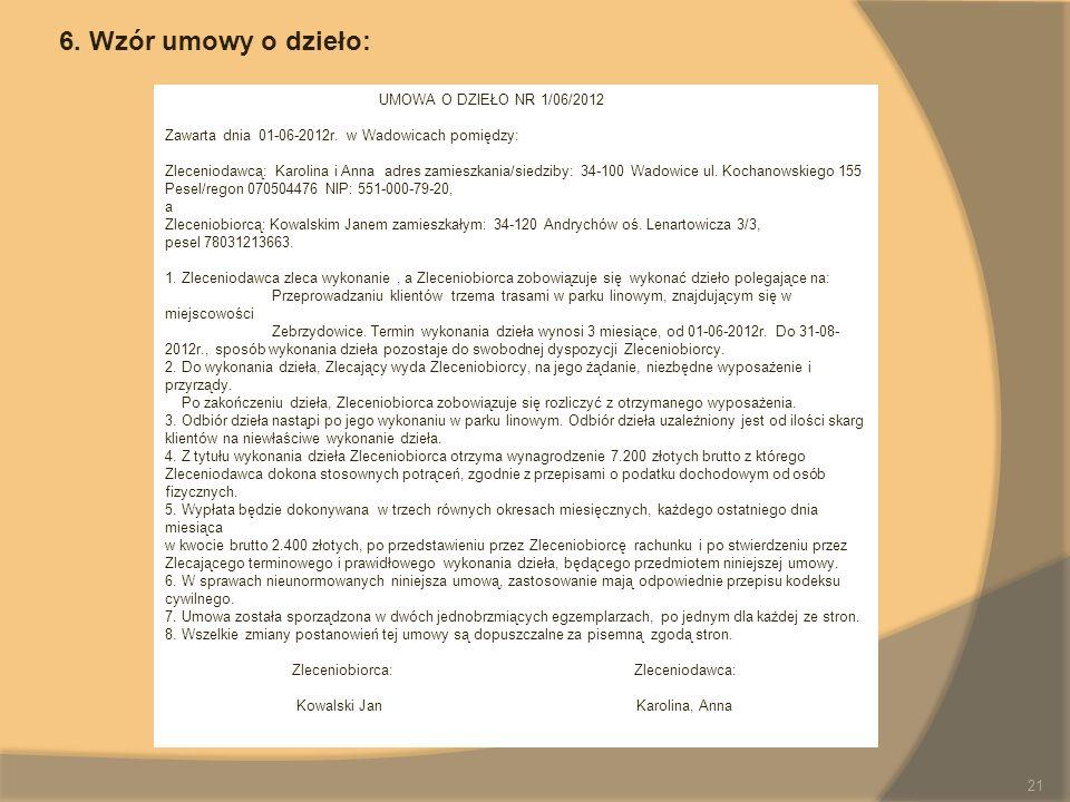 6. Wzór umowy o dzieło: UMOWA O DZIEŁO NR 1/06/2012