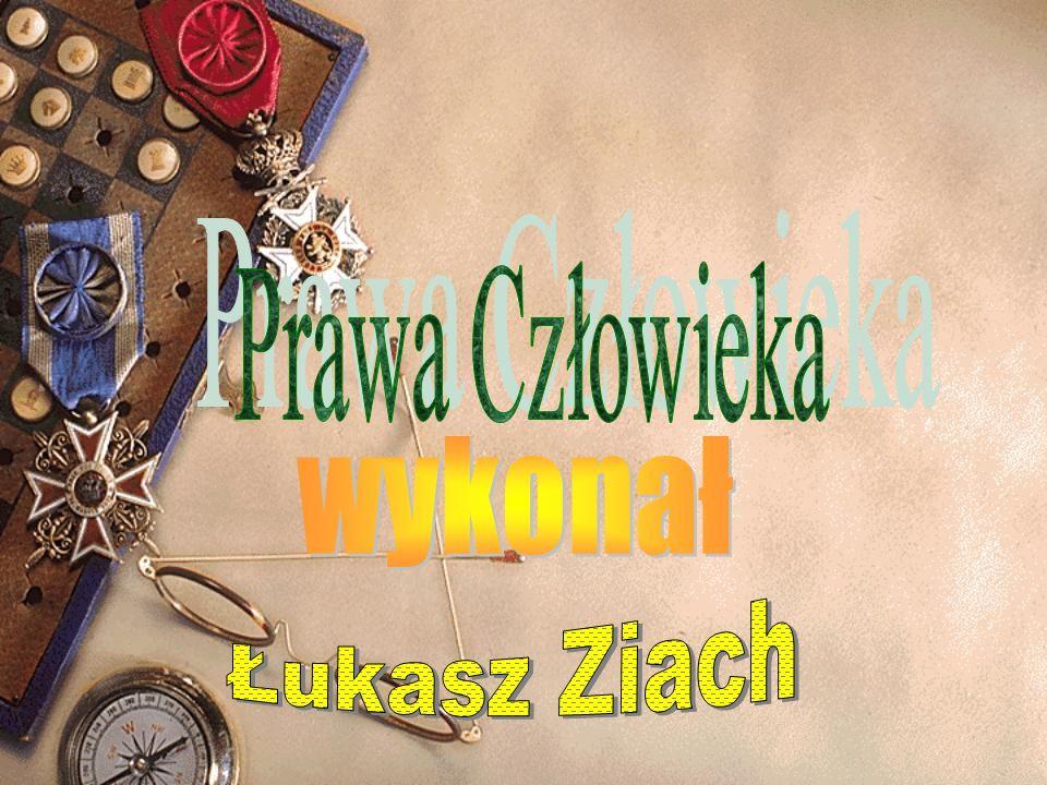 Prawa Człowieka wykonał Łukasz Ziach