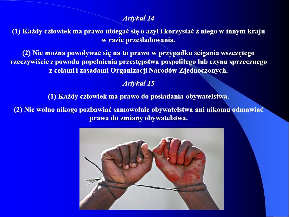 (1) Każdy człowiek ma prawo do posiadania obywatelstwa.
