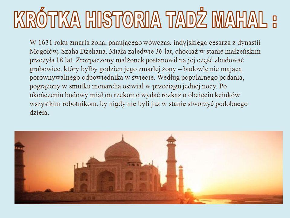 KRÓTKA HISTORIA TADŻ MAHAL :