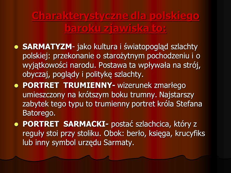 Charakterystyczne dla polskiego baroku zjawiska to: