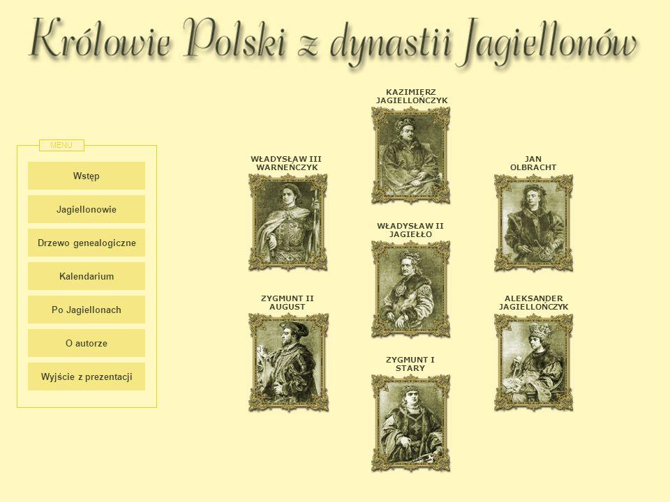 Wstęp Jagiellonowie Drzewo genealogiczne Kalendarium Po Jagiellonach
