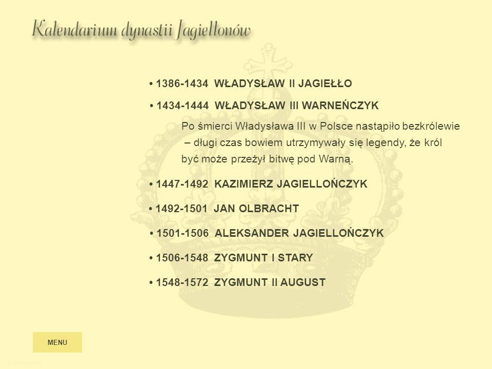 • 1386-1434 WŁADYSŁAW II JAGIEŁŁO