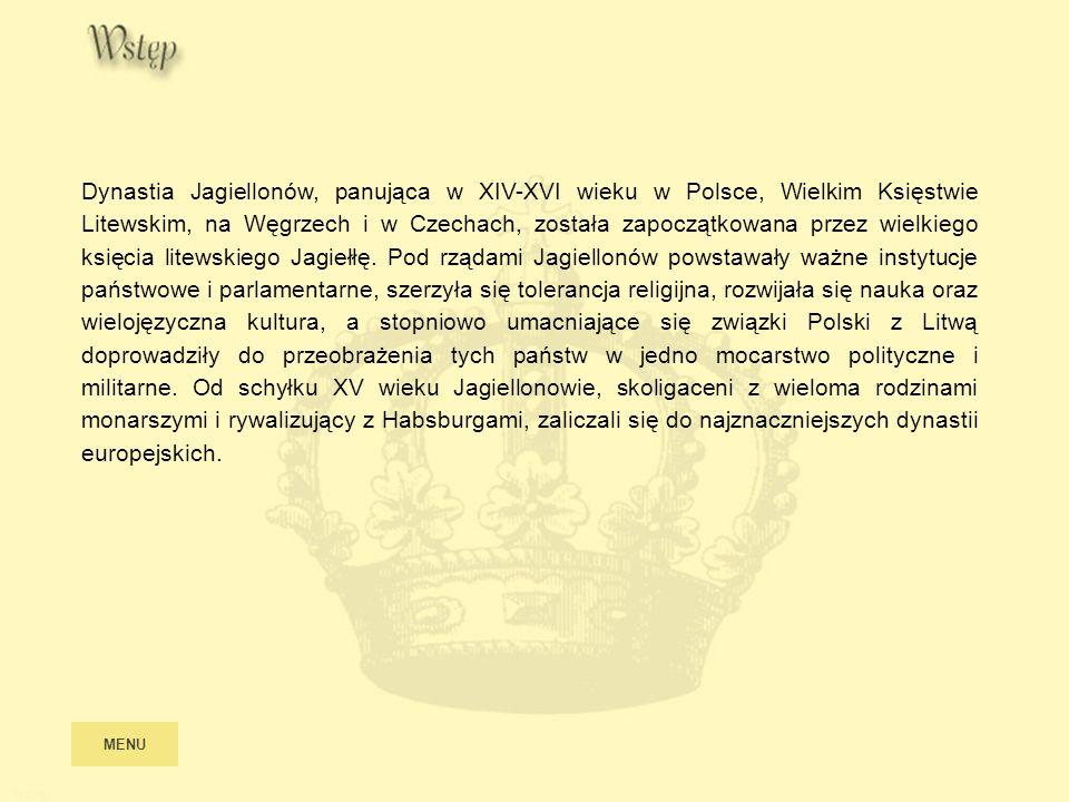 Dynastia Jagiellonów, panująca w XIV-XVI wieku w Polsce, Wielkim Księstwie Litewskim, na Węgrzech i w Czechach, została zapoczątkowana przez wielkiego księcia litewskiego Jagiełłę. Pod rządami Jagiellonów powstawały ważne instytucje państwowe i parlamentarne, szerzyła się tolerancja religijna, rozwijała się nauka oraz wielojęzyczna kultura, a stopniowo umacniające się związki Polski z Litwą doprowadziły do przeobrażenia tych państw w jedno mocarstwo polityczne i militarne. Od schyłku XV wieku Jagiellonowie, skoligaceni z wieloma rodzinami monarszymi i rywalizujący z Habsburgami, zaliczali się do najznaczniejszych dynastii europejskich.