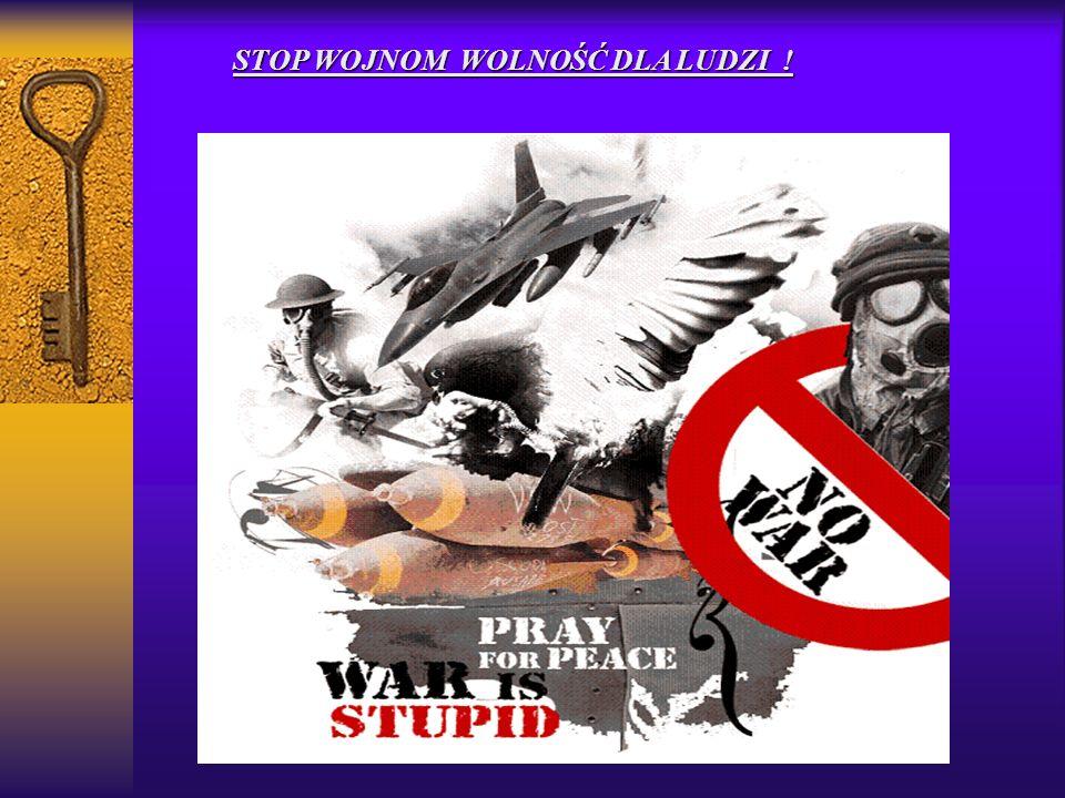 STOP WOJNOM WOLNOŚĆ DLA LUDZI !