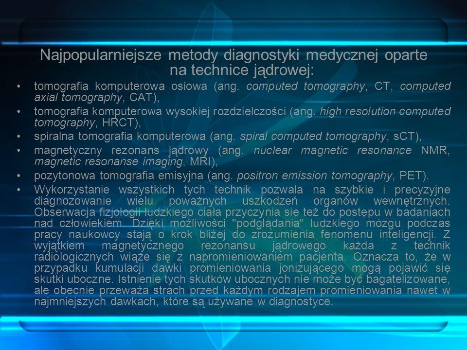 Najpopularniejsze metody diagnostyki medycznej oparte na technice jądrowej: