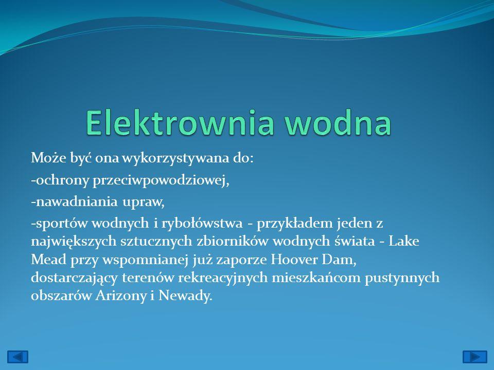 Elektrownia wodna Może być ona wykorzystywana do: