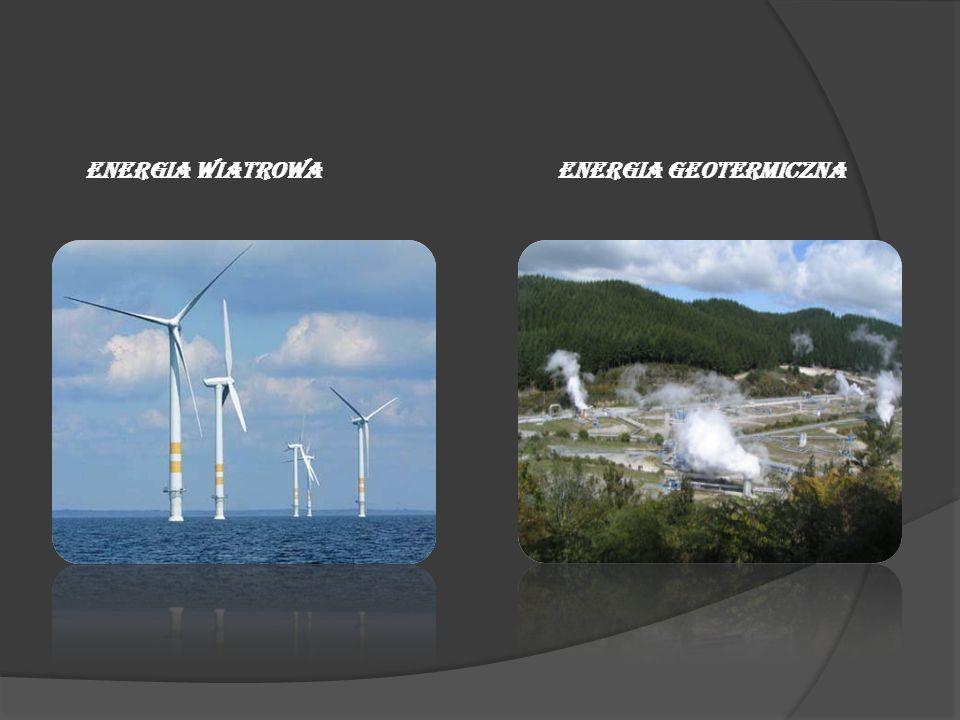ENERGIA WIATROWA ENERGIA GEOTERMICZNA