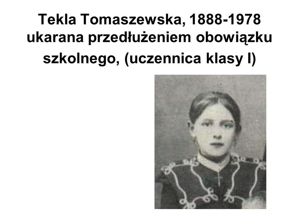 Tekla Tomaszewska, 1888-1978 ukarana przedłużeniem obowiązku szkolnego, (uczennica klasy I)