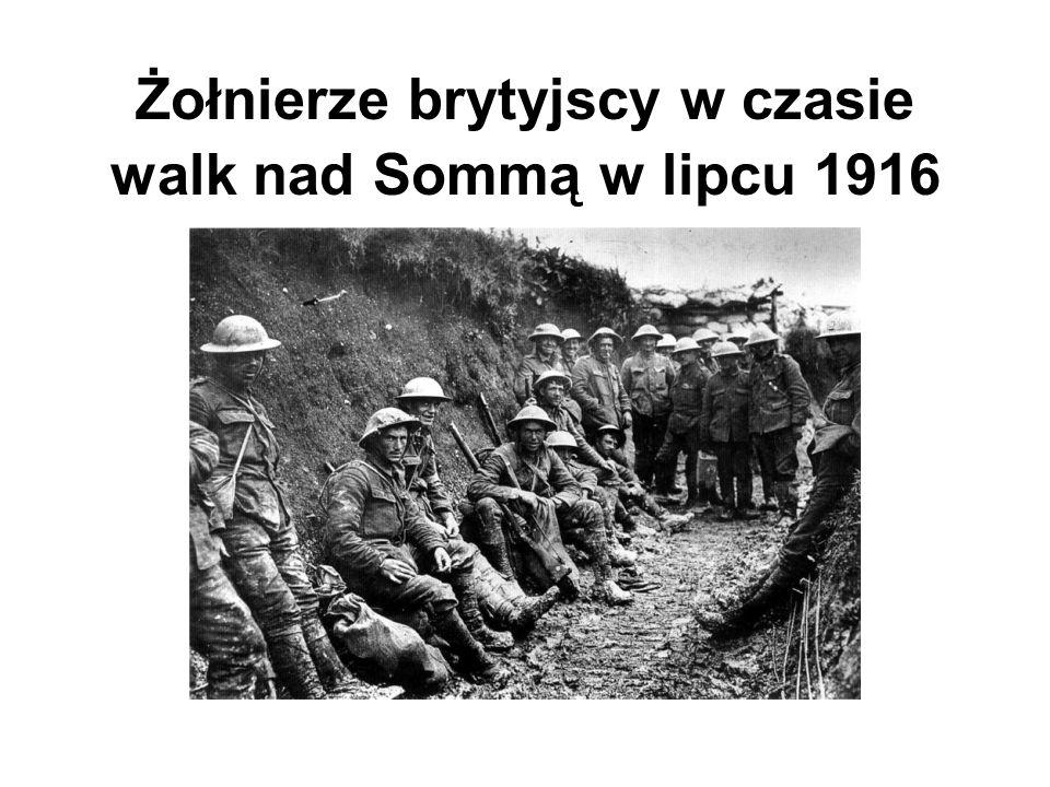 Żołnierze brytyjscy w czasie walk nad Sommą w lipcu 1916