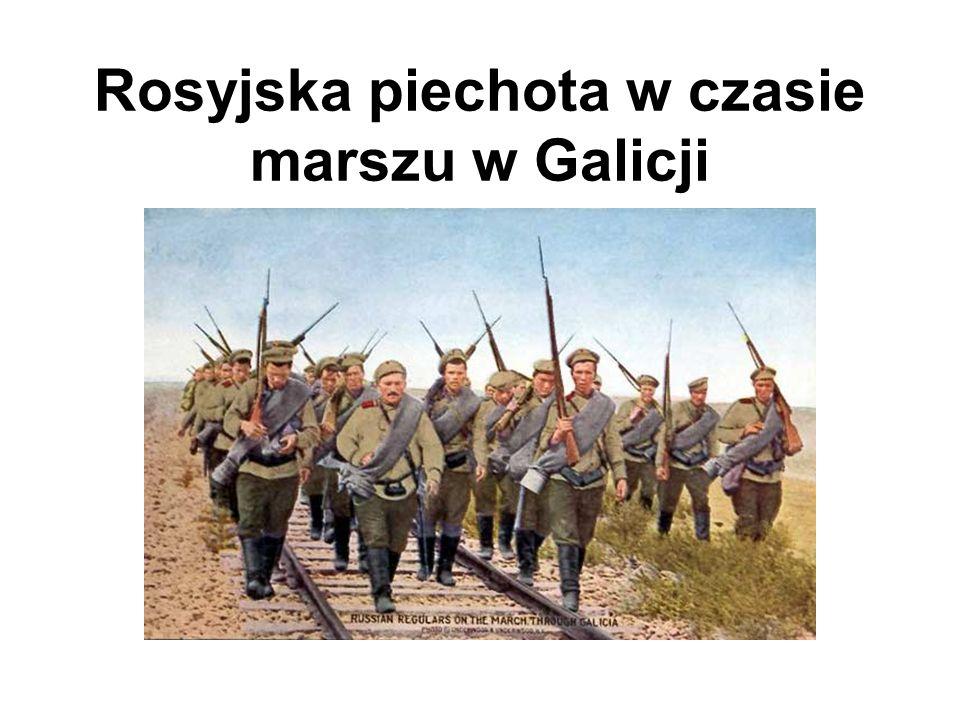 Rosyjska piechota w czasie marszu w Galicji