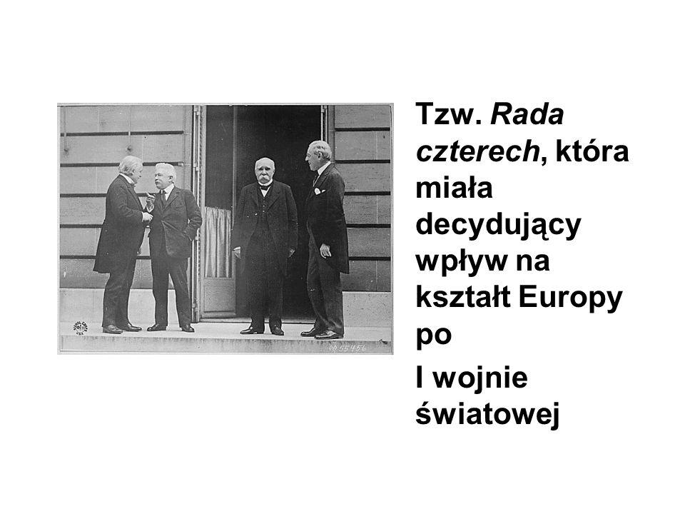 Tzw. Rada czterech, która miała decydujący wpływ na kształt Europy po