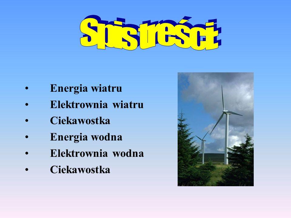 Spis treści: Energia wiatru Elektrownia wiatru Ciekawostka