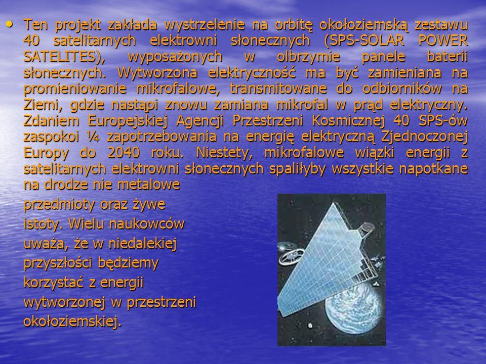 Ten projekt zakłada wystrzelenie na orbitę okołoziemską zestawu 40 satelitarnych elektrowni słonecznych (SPS-SOLAR POWER SATELITES), wyposażonych w olbrzymie panele baterii słonecznych. Wytworzona elektryczność ma być zamieniana na promieniowanie mikrofalowe, transmitowane do odbiorników na Ziemi, gdzie nastąpi znowu zamiana mikrofal w prąd elektryczny. Zdaniem Europejskiej Agencji Przestrzeni Kosmicznej 40 SPS-ów zaspokoi ¼ zapotrzebowania na energię elektryczną Zjednoczonej Europy do 2040 roku. Niestety, mikrofalowe wiązki energii z satelitarnych elektrowni słonecznych spaliłyby wszystkie napotkane na drodze nie metalowe