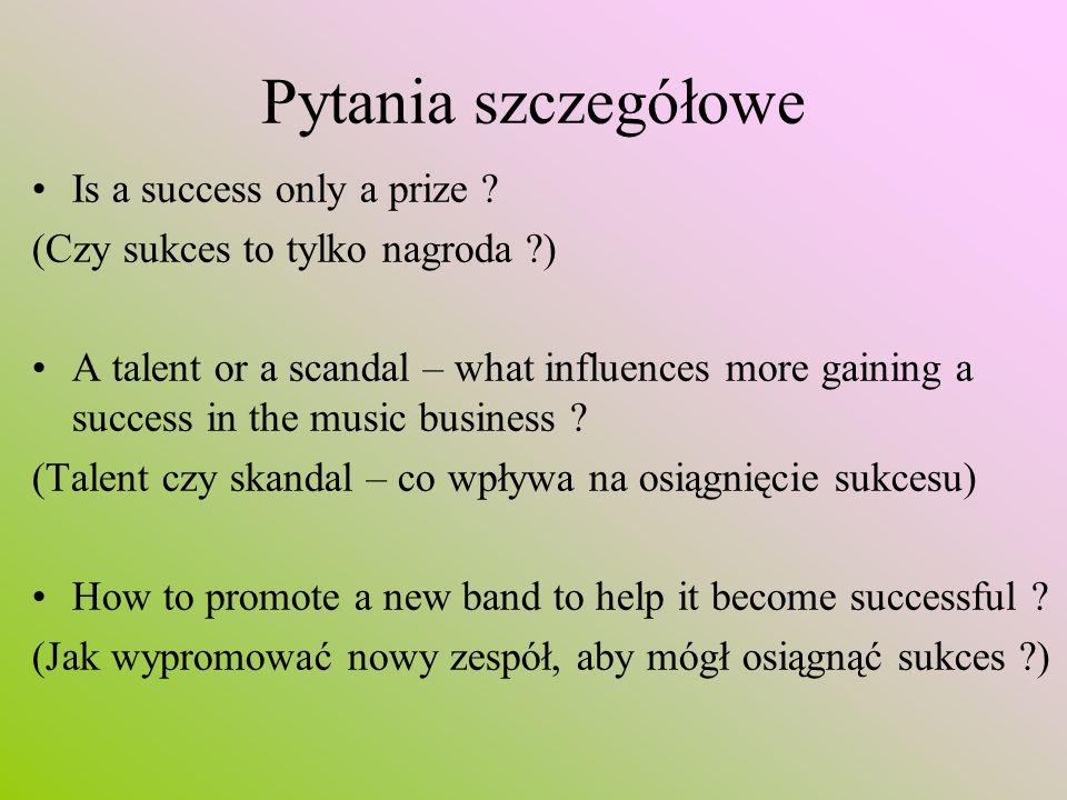 Pytania szczegółowe Is a success only a prize