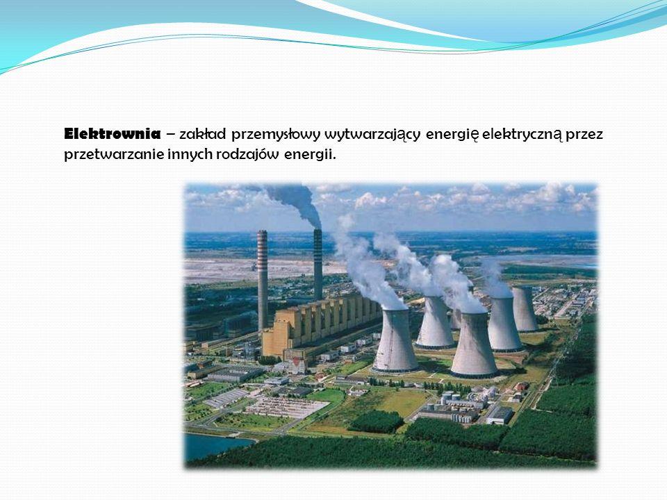Elektrownia – zakład przemysłowy wytwarzający energię elektryczną przez przetwarzanie innych rodzajów energii.