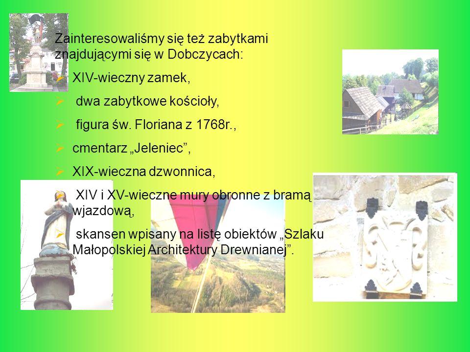 Zainteresowaliśmy się też zabytkami znajdującymi się w Dobczycach: