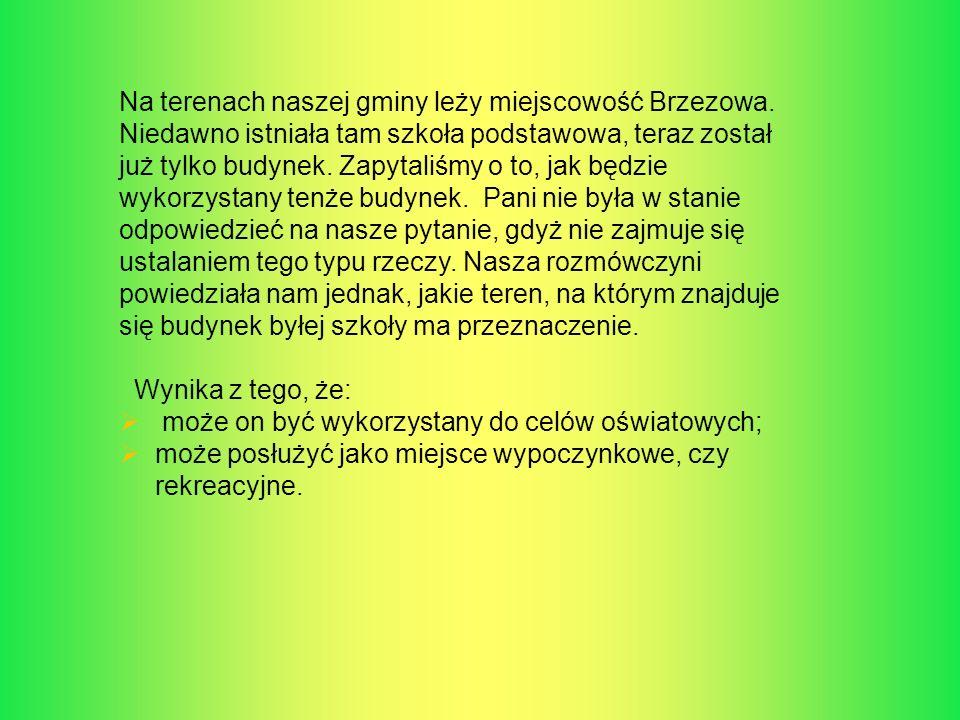 Na terenach naszej gminy leży miejscowość Brzezowa